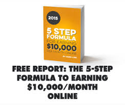 5-Step Formula for Earning $10,000/Month Online – FREE REPORT