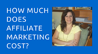 How Much Does Affiliate Marketing Cost?  Free Video